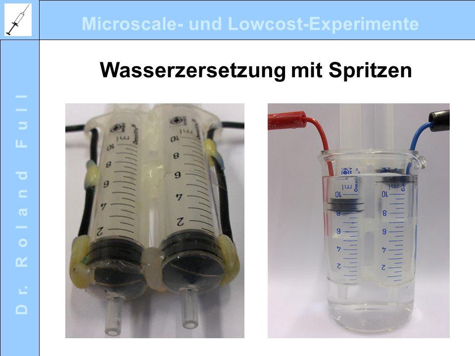 Microscale- und Lowcost-Experimente D r. R o l a n d F u l l Wasserzersetzung mit Spritzen