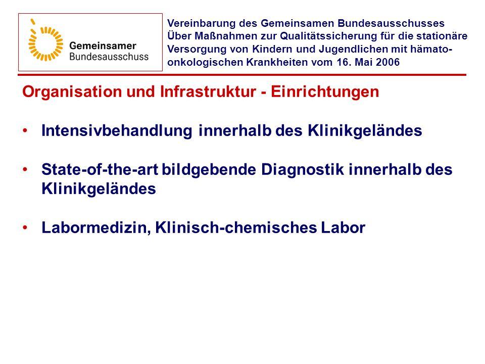 Organisation und Infrastruktur - Einrichtungen Intensivbehandlung innerhalb des Klinikgeländes State-of-the-art bildgebende Diagnostik innerhalb des K