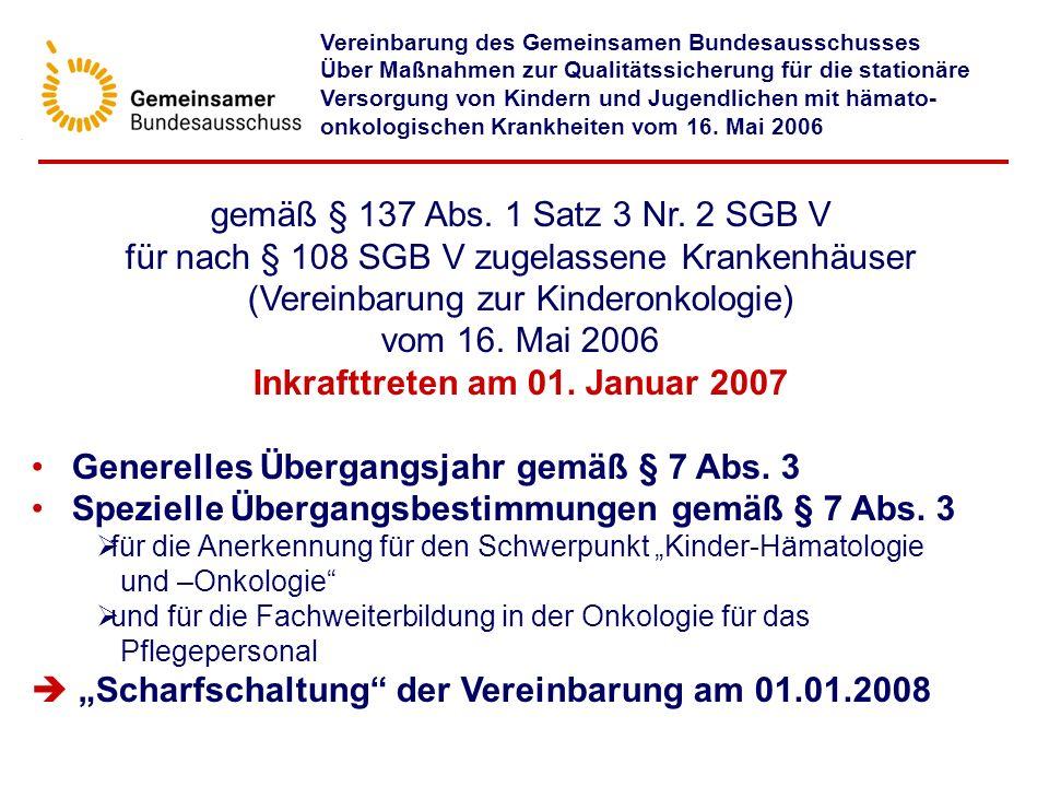 gemäß § 137 Abs. 1 Satz 3 Nr. 2 SGB V für nach § 108 SGB V zugelassene Krankenhäuser (Vereinbarung zur Kinderonkologie) vom 16. Mai 2006 Inkrafttreten