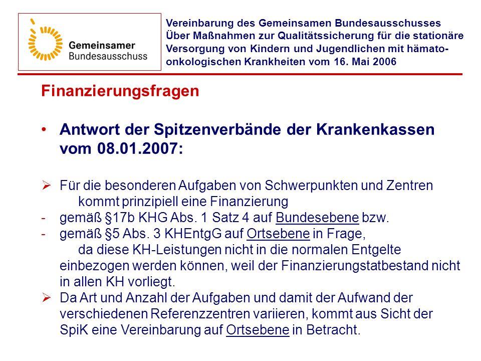 Finanzierungsfragen Antwort der Spitzenverbände der Krankenkassen vom 08.01.2007: Für die besonderen Aufgaben von Schwerpunkten und Zentren kommt prin
