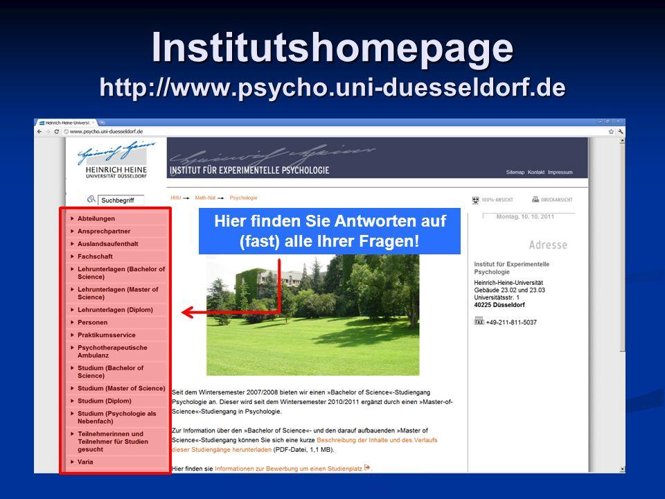 Diese Folien finden Sie in Kürze auch auf http://www.psycho.uni-duesseldorf.de/studium_msc/Erstsemestereinfuhrung