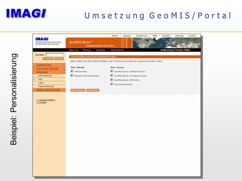 U m s e t z u n g G e o M I S / P o r t a l Beispiel: Personalisierung