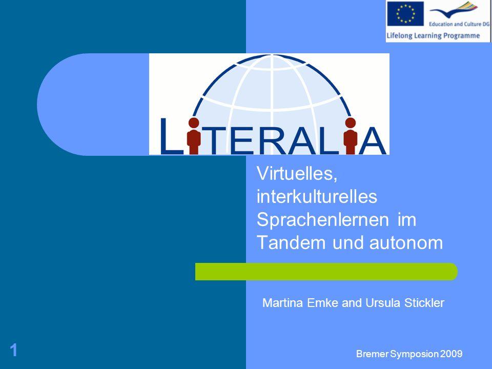 Bremer Symposion 2009 1 Virtuelles, interkulturelles Sprachenlernen im Tandem und autonom Martina Emke and Ursula Stickler