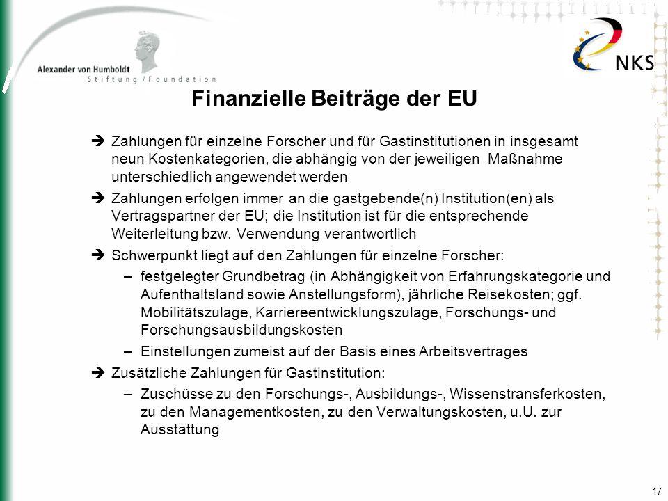 17 Finanzielle Beiträge der EU Zahlungen für einzelne Forscher und für Gastinstitutionen in insgesamt neun Kostenkategorien, die abhängig von der jewe