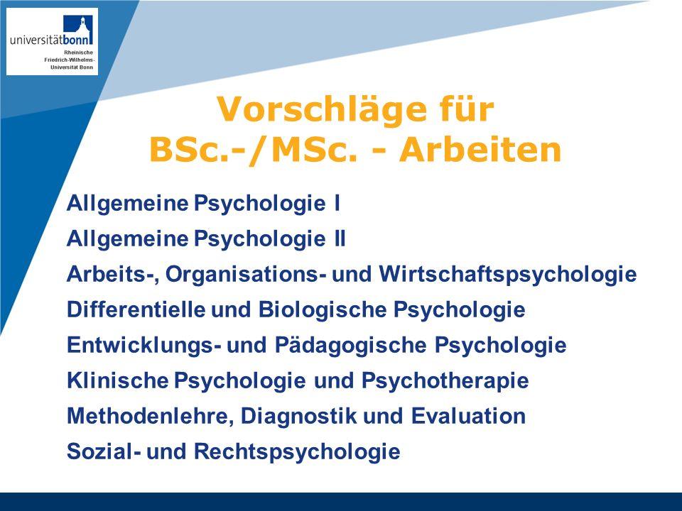 Vorschläge für BSc.-/MSc. - Arbeiten Company LOGO Allgemeine Psychologie I Allgemeine Psychologie II Arbeits-, Organisations- und Wirtschaftspsycholog
