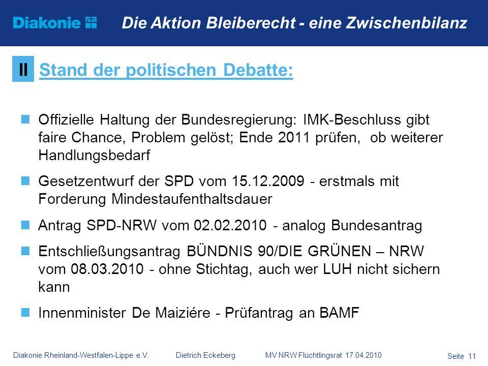 Diakonie Rheinland-Westfalen-Lippe e.V. Dietrich Eckeberg MV NRW Flüchtlingsrat 17.04.2010 Seite 11 Die Aktion Bleiberecht - eine Zwischenbilanz Offiz