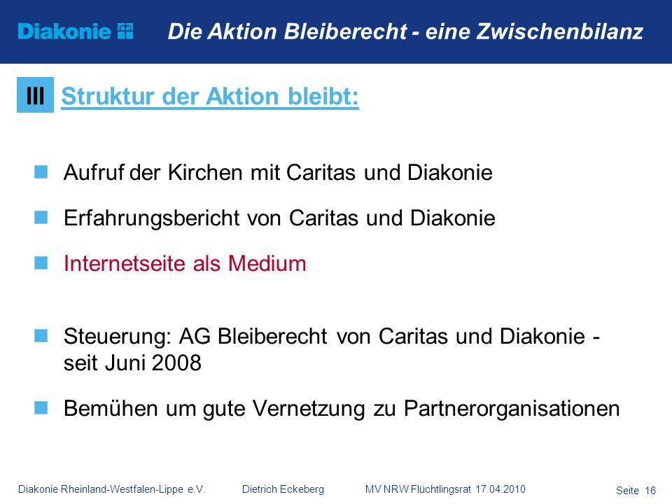 Diakonie Rheinland-Westfalen-Lippe e.V. Dietrich Eckeberg MV NRW Flüchtlingsrat 17.04.2010 Seite 16 Die Aktion Bleiberecht - eine Zwischenbilanz Aufru