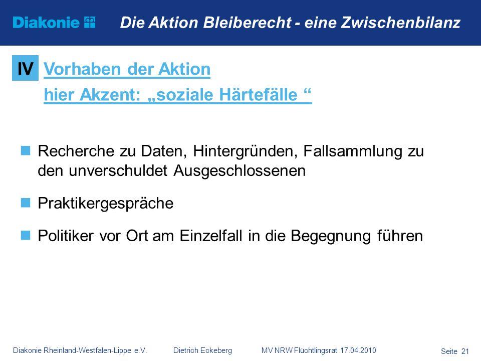 Diakonie Rheinland-Westfalen-Lippe e.V. Dietrich Eckeberg MV NRW Flüchtlingsrat 17.04.2010 Seite 21 Die Aktion Bleiberecht - eine Zwischenbilanz Reche