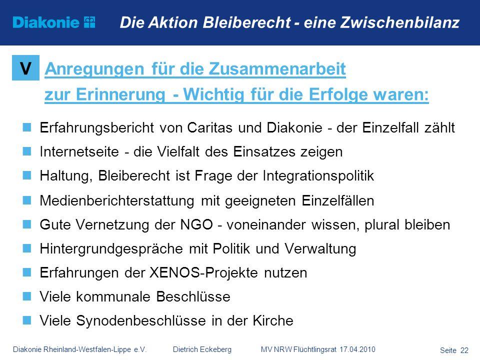 Diakonie Rheinland-Westfalen-Lippe e.V. Dietrich Eckeberg MV NRW Flüchtlingsrat 17.04.2010 Seite 22 Die Aktion Bleiberecht - eine Zwischenbilanz Erfah