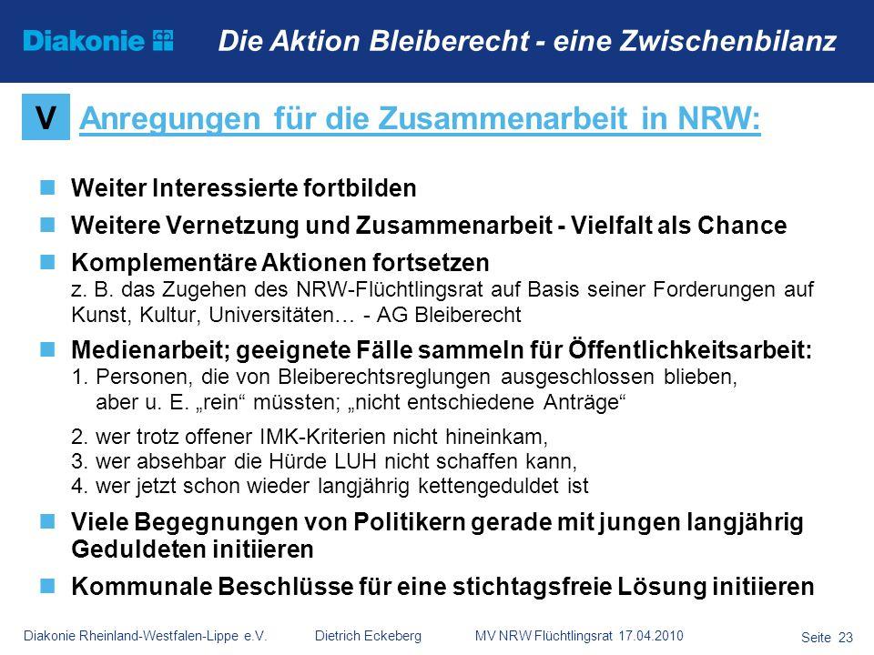 Diakonie Rheinland-Westfalen-Lippe e.V. Dietrich Eckeberg MV NRW Flüchtlingsrat 17.04.2010 Seite 23 Die Aktion Bleiberecht - eine Zwischenbilanz Weite