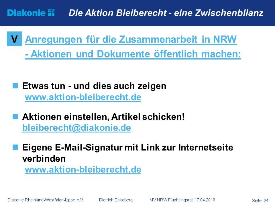 Diakonie Rheinland-Westfalen-Lippe e.V. Dietrich Eckeberg MV NRW Flüchtlingsrat 17.04.2010 Seite 24 Die Aktion Bleiberecht - eine Zwischenbilanz Etwas