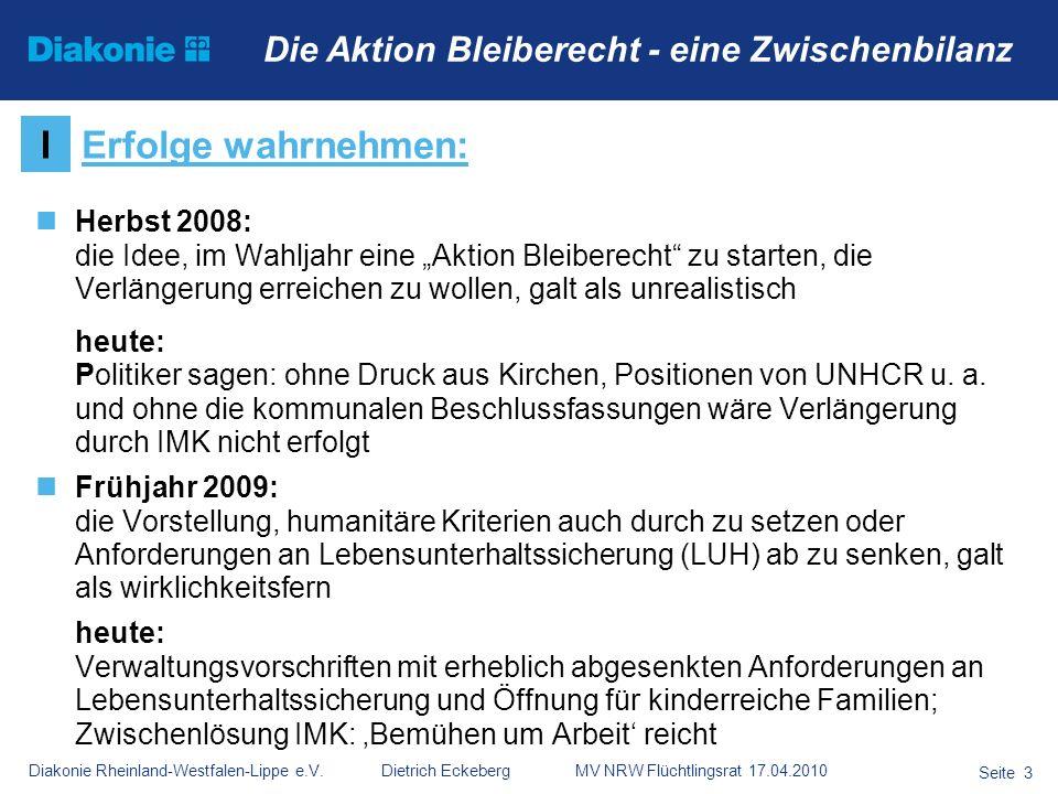 Diakonie Rheinland-Westfalen-Lippe e.V. Dietrich Eckeberg MV NRW Flüchtlingsrat 17.04.2010 Seite 3 Die Aktion Bleiberecht - eine Zwischenbilanz Herbst