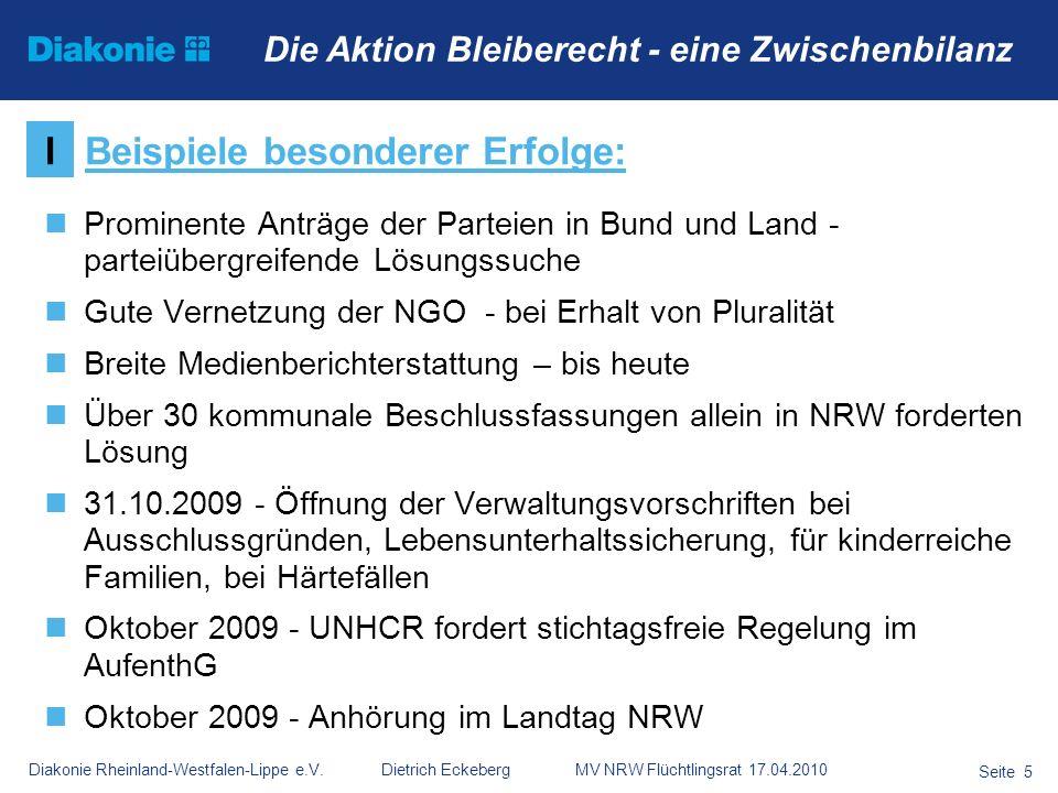 Diakonie Rheinland-Westfalen-Lippe e.V. Dietrich Eckeberg MV NRW Flüchtlingsrat 17.04.2010 Seite 5 Die Aktion Bleiberecht - eine Zwischenbilanz Promin