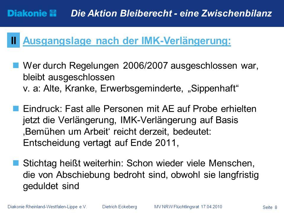 Diakonie Rheinland-Westfalen-Lippe e.V. Dietrich Eckeberg MV NRW Flüchtlingsrat 17.04.2010 Seite 8 Die Aktion Bleiberecht - eine Zwischenbilanz Wer du