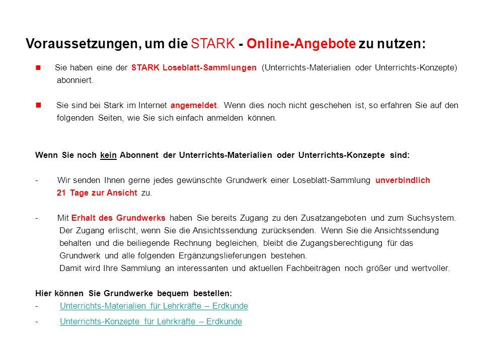 Voraussetzungen, um die STARK - Online-Angebote zu nutzen: Sie haben eine der STARK Loseblatt-Sammlungen (Unterrichts-Materialien oder Unterrichts-Kon