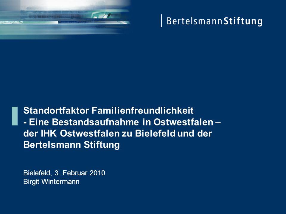 Standortfaktor Familienfreundlichkeit - Eine Bestandsaufnahme in Ostwestfalen – der IHK Ostwestfalen zu Bielefeld und der Bertelsmann Stiftung Bielefe