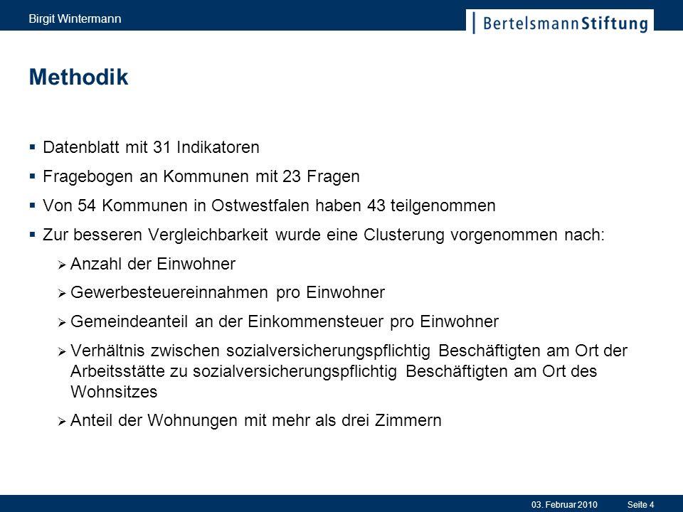 03. Februar 2010 Birgit Wintermann Seite 4 Methodik Datenblatt mit 31 Indikatoren Fragebogen an Kommunen mit 23 Fragen Von 54 Kommunen in Ostwestfalen