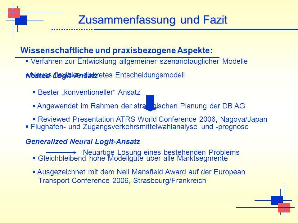 Zusammenfassung und Fazit Verfahren zur Entwicklung allgemeiner szenariotauglicher Modelle Neues flexibles diskretes Entscheidungsmodell Flughafen- un