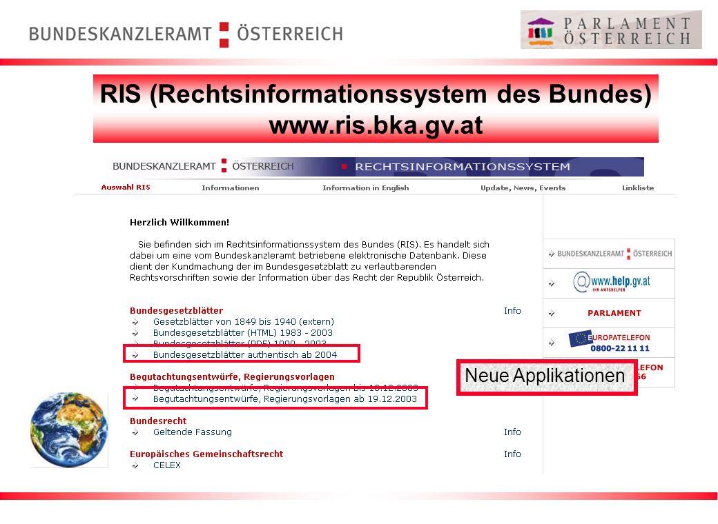 RIS (Rechtsinformationssystem des Bundes) www.ris.bka.gv.at Neue Applikationen