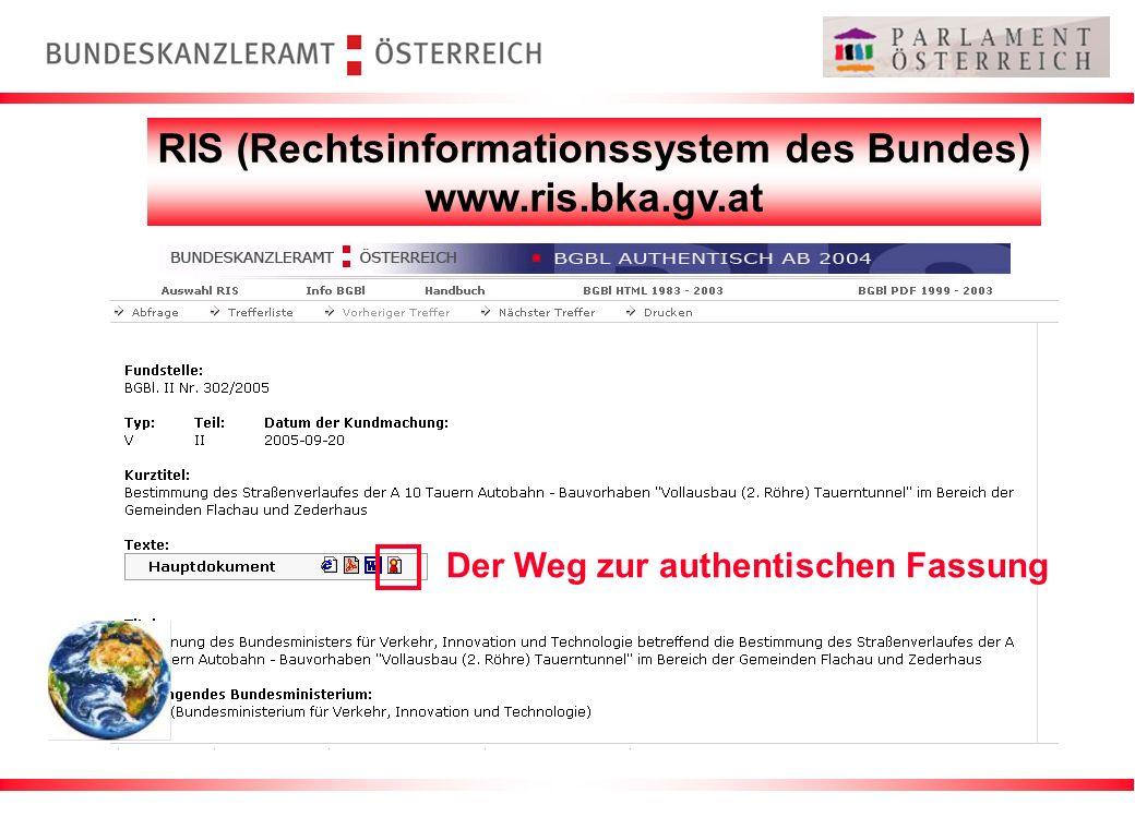 RIS (Rechtsinformationssystem des Bundes) www.ris.bka.gv.at Der Weg zur authentischen Fassung