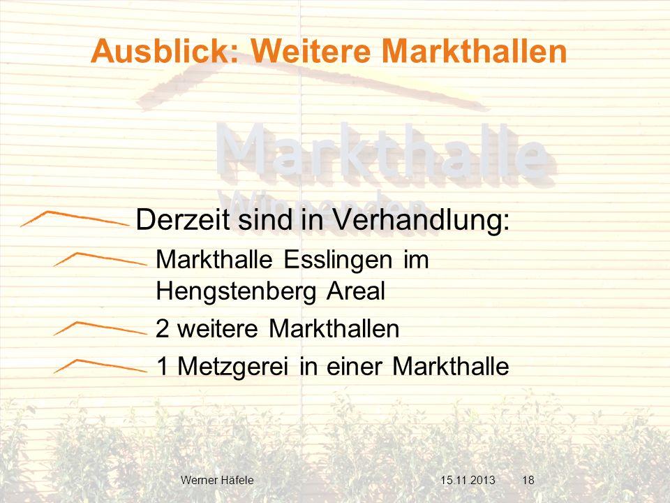 Derzeit sind in Verhandlung: Markthalle Esslingen im Hengstenberg Areal 2 weitere Markthallen 1 Metzgerei in einer Markthalle Ausblick: Weitere Markth