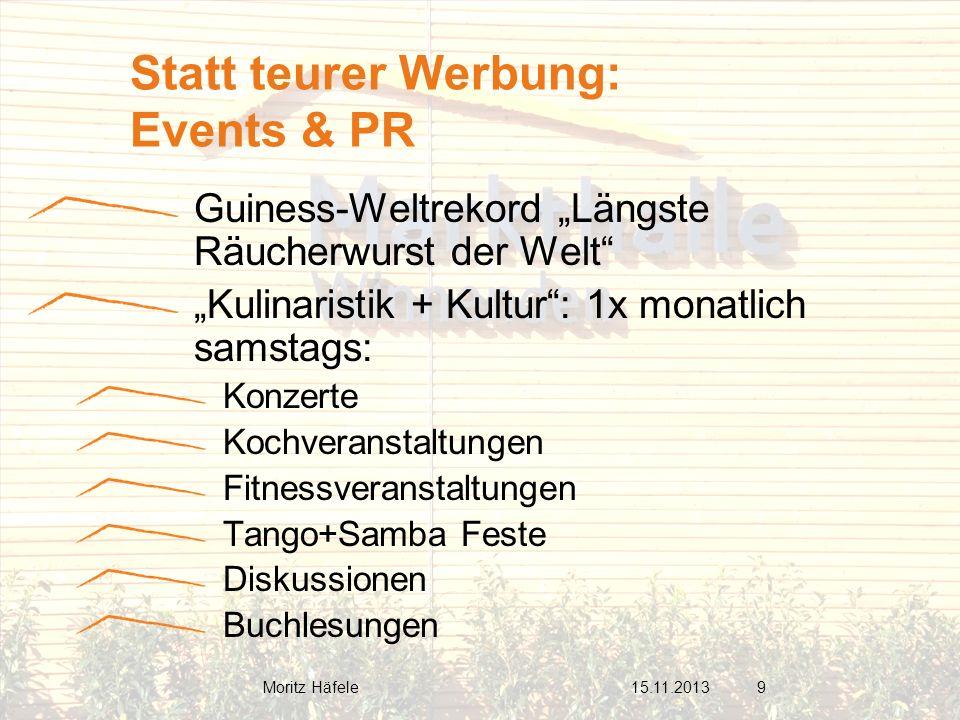 Guiness-Weltrekord Längste Räucherwurst der Welt Kulinaristik + Kultur: 1x monatlich samstags: Konzerte Kochveranstaltungen Fitnessveranstaltungen Tan