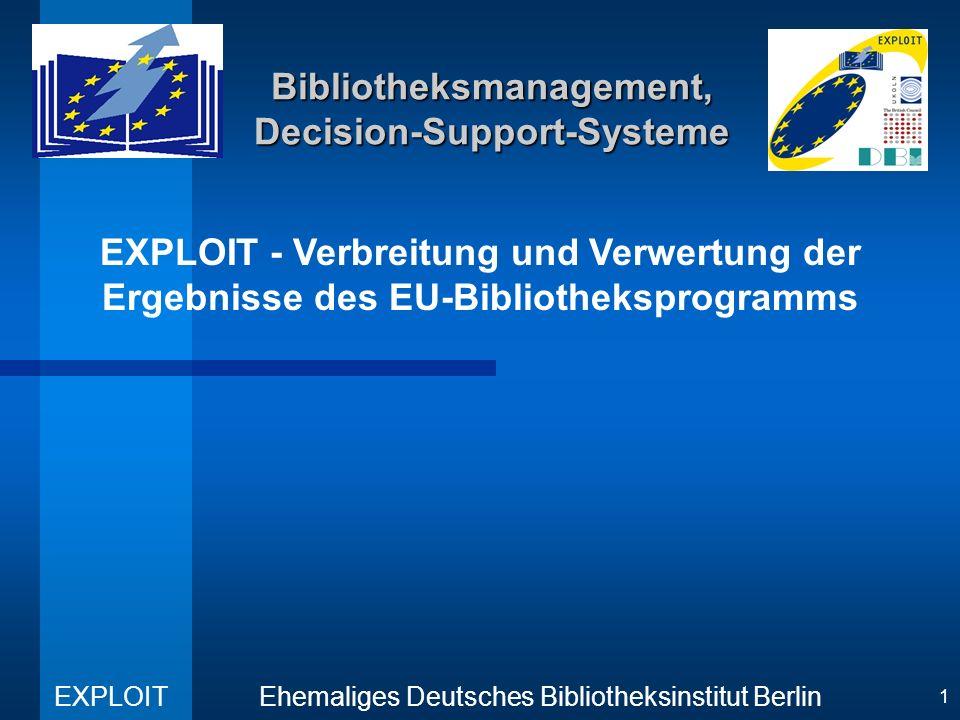 EXPLOIT Ehemaliges Deutsches Bibliotheksinstitut Berlin 22 Bibliotheksmanagement, Decision-Support-Systeme Vergleichende Analyse der Projekte (4) Kommunikationsschnittstellen –DECIDE ODBC (Open DataBase Connectivity) EQLIPSE MINSTREL –DECIMALspezifiziert für das BM-System des britischen Kulturministeriums –EQUINOXSystem sowohl für ODBC SQL, als auch für Magnetic Media Transfer