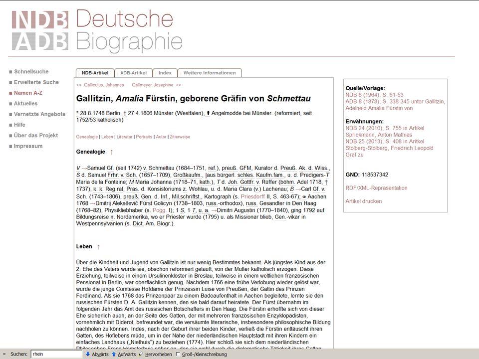 Die Deutsche Biographie – Beispiel Fürstin Gallitzin Gallitzin Neue Deutsche Biographie (NDB): 20.000 Lexikonartikel (seit 1953, bis Schwarz) Allgemei
