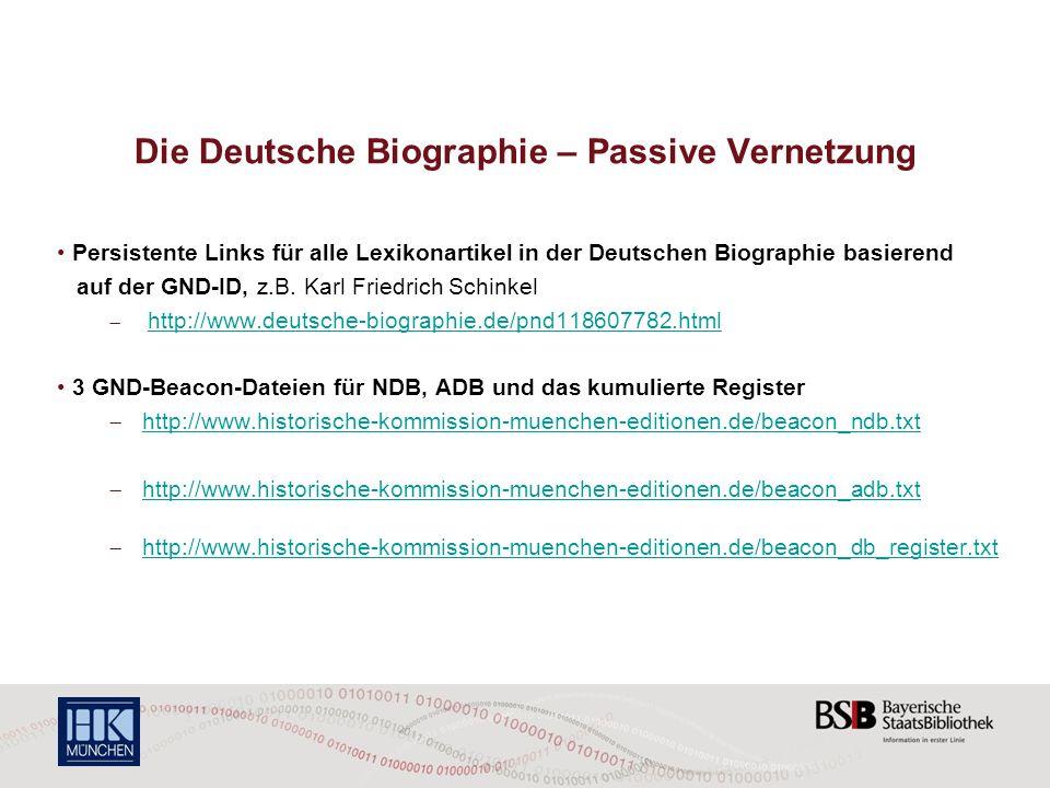 Die Deutsche Biographie – Passive Vernetzung Persistente Links für alle Lexikonartikel in der Deutschen Biographie basierend auf der GND-ID, z.B. Karl