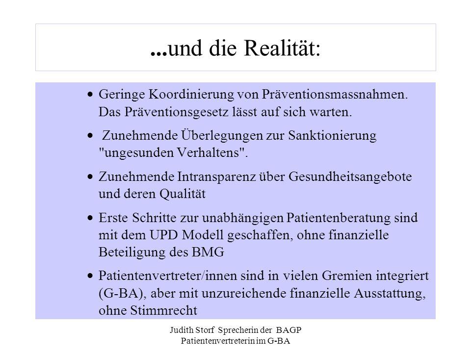 Judith Storf Sprecherin der BAGP Patientenvertreterin im G-BA...und die Realität: Geringe Koordinierung von Präventionsmassnahmen. Das Präventionsgese