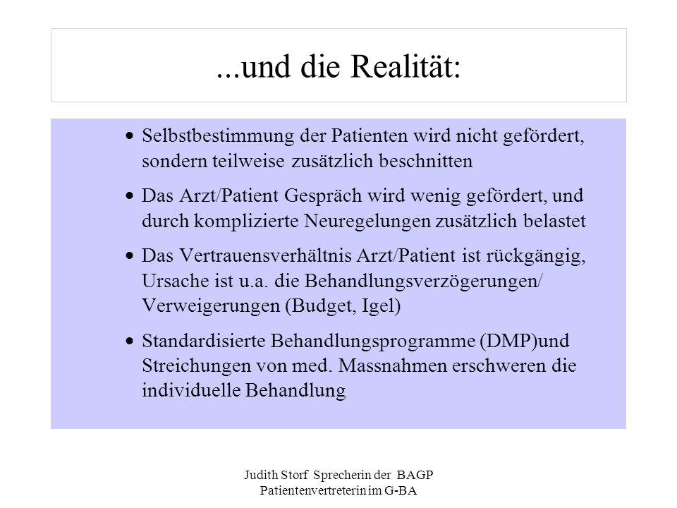 Judith Storf Sprecherin der BAGP Patientenvertreterin im G-BA...und die Realität: Selbstbestimmung der Patienten wird nicht gefördert, sondern teilwei