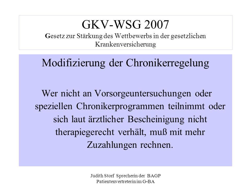 Judith Storf Sprecherin der BAGP Patientenvertreterin im G-BA GKV-WSG 2007 Gesetz zur Stärkung des Wettbewerbs in der gesetzlichen Krankenversicherung
