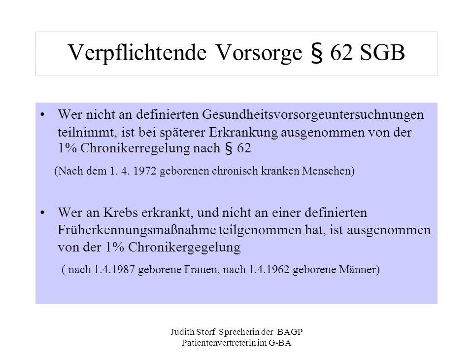 Judith Storf Sprecherin der BAGP Patientenvertreterin im G-BA Verpflichtende Vorsorge § 62 SGB Wer nicht an definierten Gesundheitsvorsorgeuntersuchnu