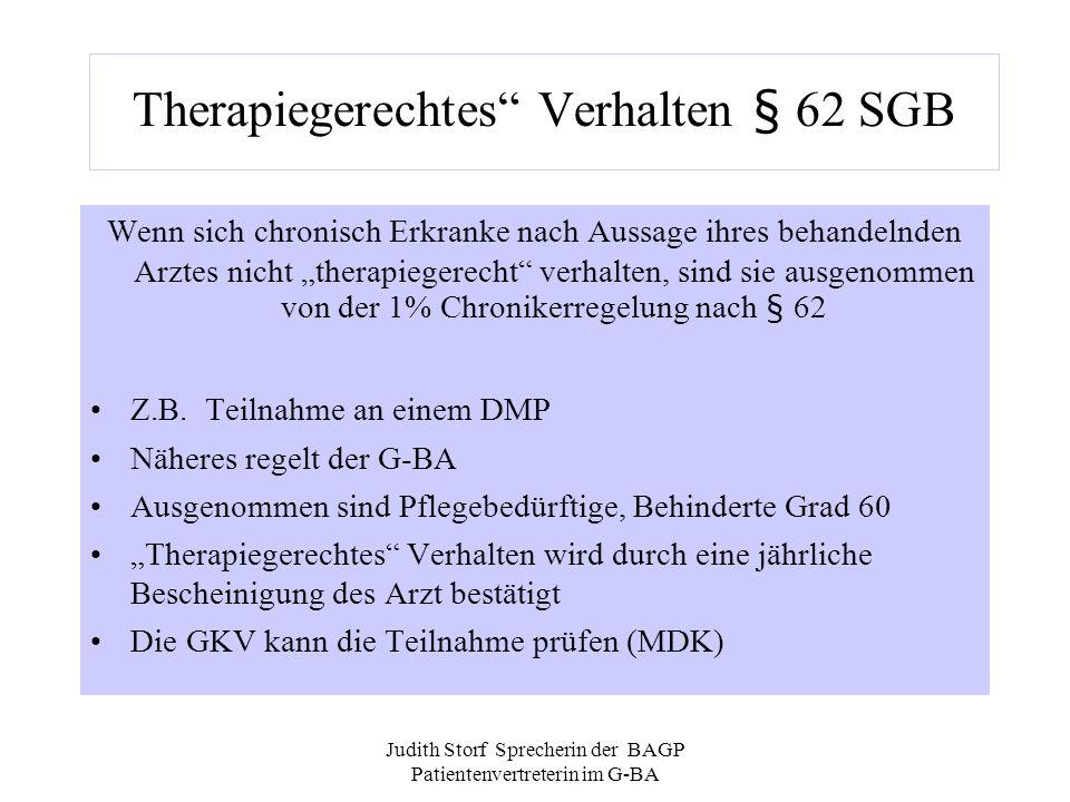 Judith Storf Sprecherin der BAGP Patientenvertreterin im G-BA Therapiegerechtes Verhalten § 62 SGB Wenn sich chronisch Erkranke nach Aussage ihres beh