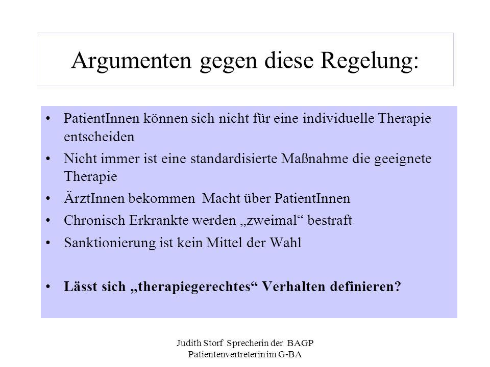 Judith Storf Sprecherin der BAGP Patientenvertreterin im G-BA Argumenten gegen diese Regelung: PatientInnen können sich nicht für eine individuelle Th