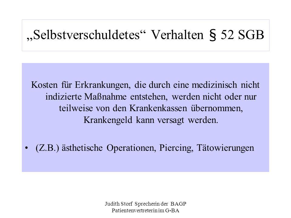 Judith Storf Sprecherin der BAGP Patientenvertreterin im G-BA Selbstverschuldetes Verhalten § 52 SGB Kosten für Erkrankungen, die durch eine medizinis