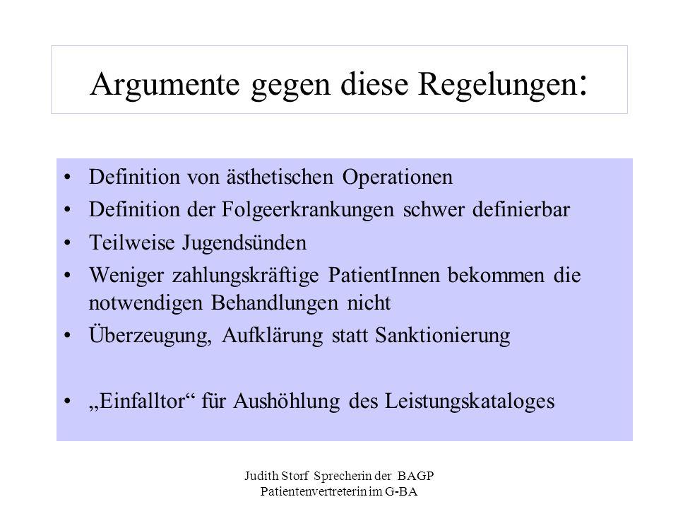 Judith Storf Sprecherin der BAGP Patientenvertreterin im G-BA Argumente gegen diese Regelungen : Definition von ästhetischen Operationen Definition de
