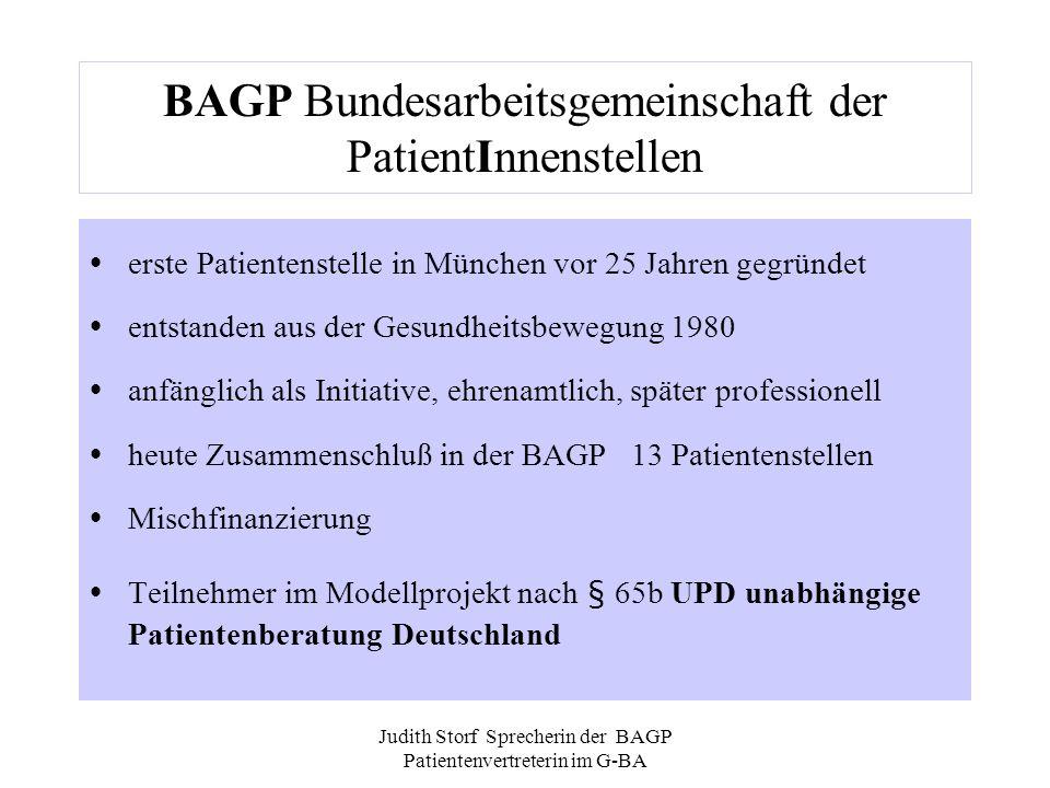 Judith Storf Sprecherin der BAGP Patientenvertreterin im G-BA Argumente gegen diese Regelung: Alle unter § 52 (Folie 15) genannten Argumente Das Arzt/Patient Verhältnis wird empfindlich gestört Die PatientInnen werden dem guten Willen der ÄrztInnen ausgeliefert Der Arzt wird zum Petzen angehalten