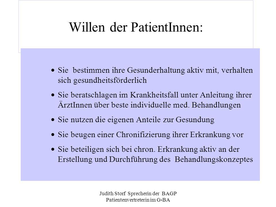 Judith Storf Sprecherin der BAGP Patientenvertreterin im G-BA Willen der PatientInnen: Sie bestimmen ihre Gesunderhaltung aktiv mit, verhalten sich ge