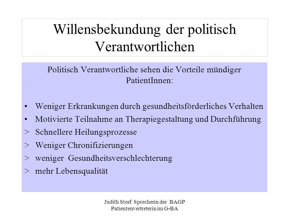 Judith Storf Sprecherin der BAGP Patientenvertreterin im G-BA Willensbekundung der politisch Verantwortlichen Politisch Verantwortliche sehen die Vort