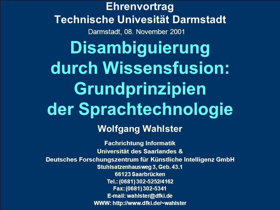 Ehrenvortrag Technische Univesität Darmstadt Wolfgang Wahlster Fachrichtung Informatik Universität des Saarlandes & Deutsches Forschungszentrum für Kü