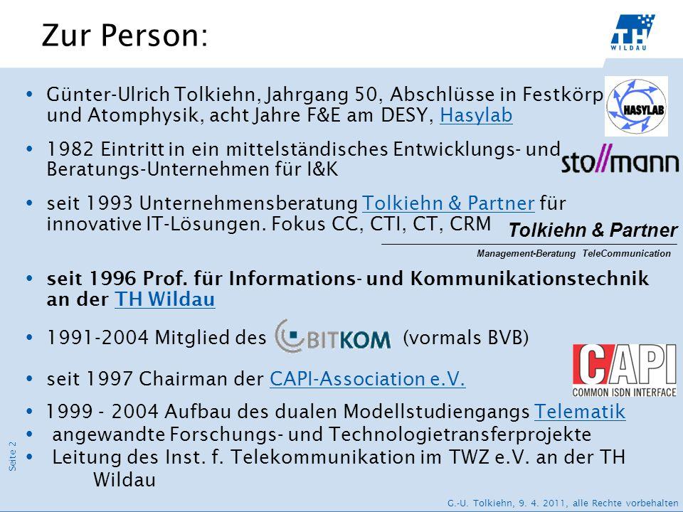 Seite 2 G.-U. Tolkiehn, 9. 4. 2011, alle Rechte vorbehalten Günter-Ulrich Tolkiehn, Jahrgang 50, Abschlüsse in Festkörper- und Atomphysik, acht Jahre