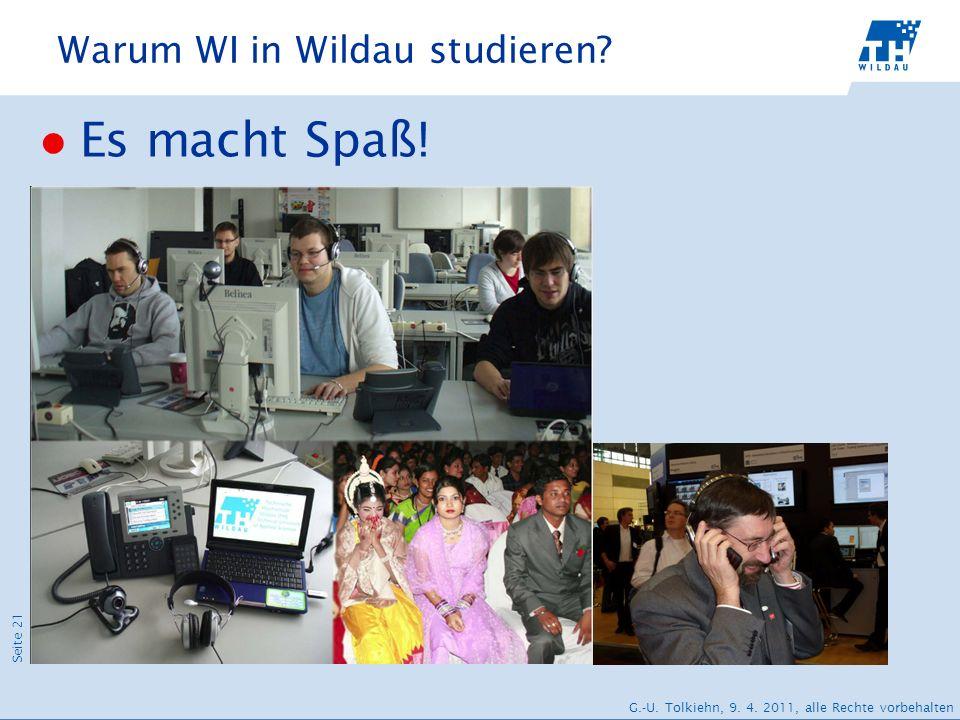 Seite 21 G.-U. Tolkiehn, 9. 4. 2011, alle Rechte vorbehalten Warum WI in Wildau studieren? Es macht Spaß!