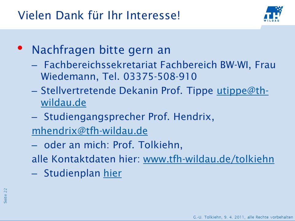 Seite 22 G.-U. Tolkiehn, 9. 4. 2011, alle Rechte vorbehalten Vielen Dank für Ihr Interesse! Nachfragen bitte gern an – Fachbereichssekretariat Fachber