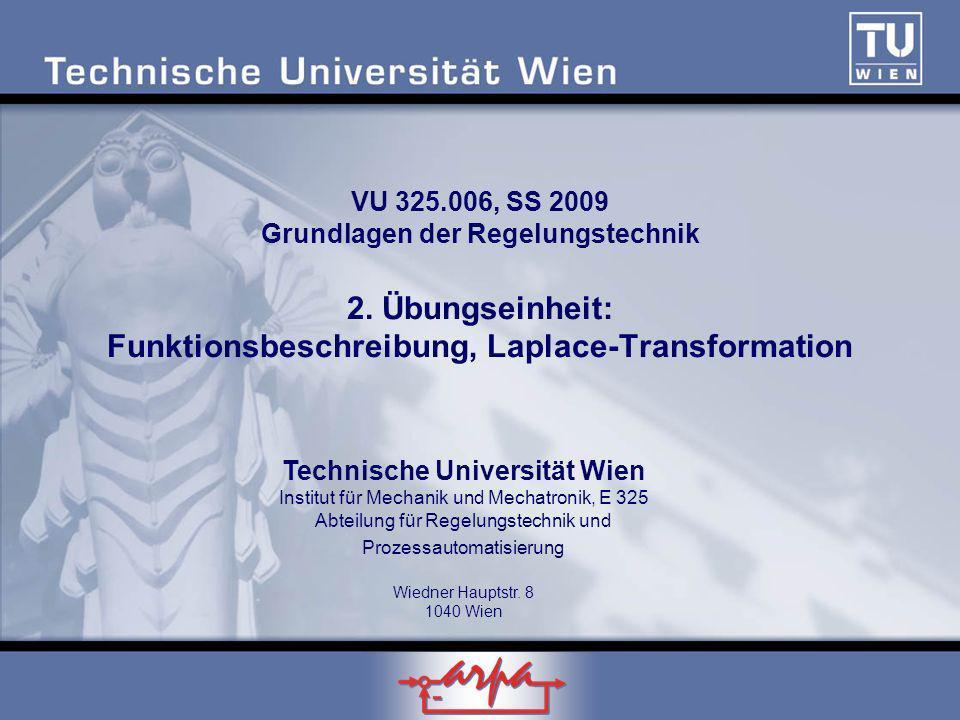 Technische Universität Wien Institut für Mechanik und Mechatronik, E 325 Abteilung für Regelungstechnik und Prozessautomatisierung Wiedner Hauptstr. 8