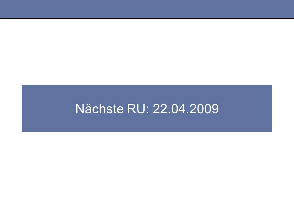Nächste RU: 22.04.2009