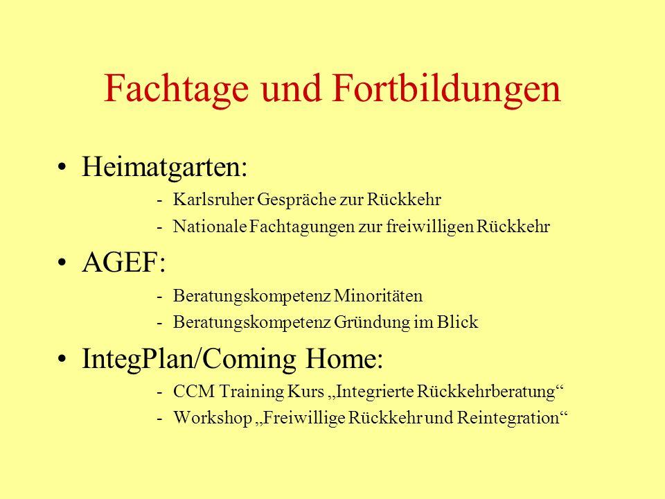 Fachtage und Fortbildungen Heimatgarten: -Karlsruher Gespräche zur Rückkehr -Nationale Fachtagungen zur freiwilligen Rückkehr AGEF: -Beratungskompeten