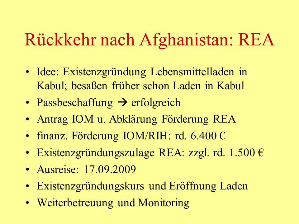 Rückkehr nach Afghanistan: REA Idee: Existenzgründung Lebensmittelladen in Kabul; besaßen früher schon Laden in Kabul Passbeschaffung erfolgreich Antr