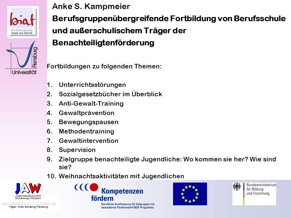 Anke S. Kampmeier Berufsgruppenübergreifende Fortbildung von Berufsschule und außerschulischem Träger der Benachteiligtenförderung ProKop-Fortbildungs