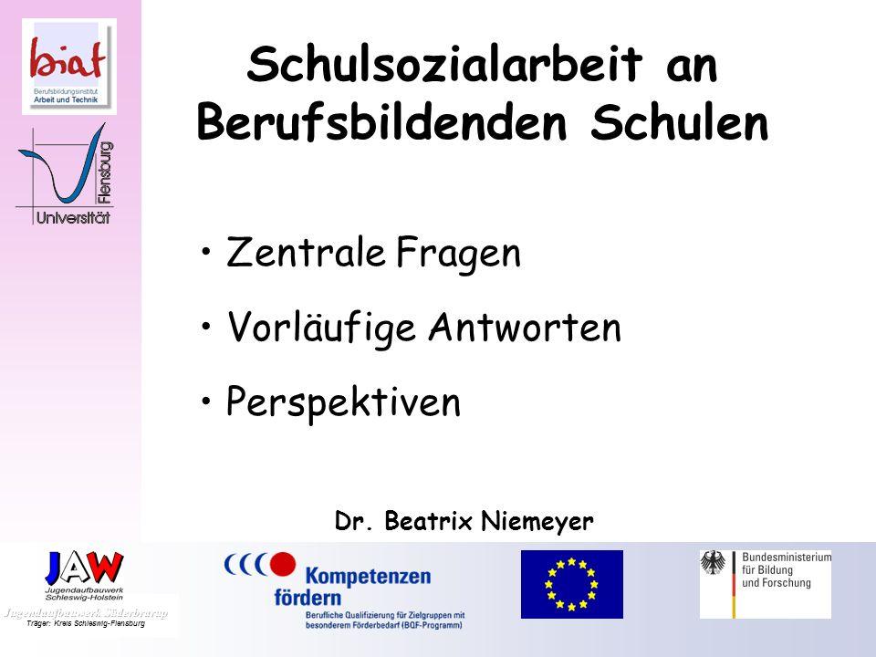 4. Flensburger Fachgespräche Benachteiligtenförderung Schulsozialarbeit an Berufsbildenden Schulen Dr. Beatrix Niemeyer